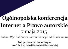 "Ogólnopolska konferencja ""Internet a Prawo autorskie"""