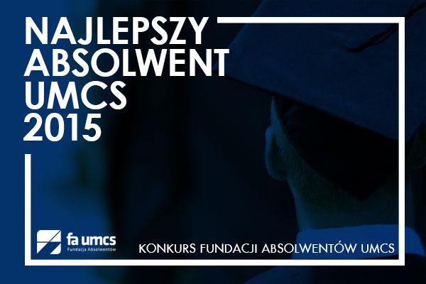 Wyniki Konkursu na Najlepszego Absolwenta UMCS 2015