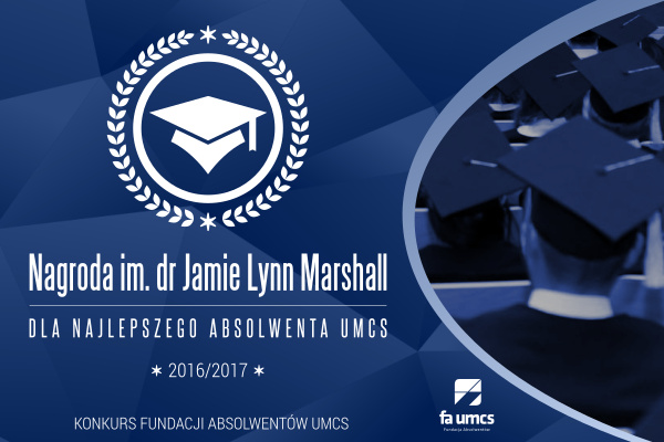 Wyniki Konkursu im. dr Jamie Lynn Marshall na Najlepszego Absolwenta UMCS 2017!