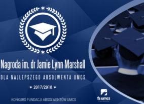 Wyniki Konkursu im. dr Jamie Lynn Marshall na Najlepszego Absolwenta UMCS 2017/2018!